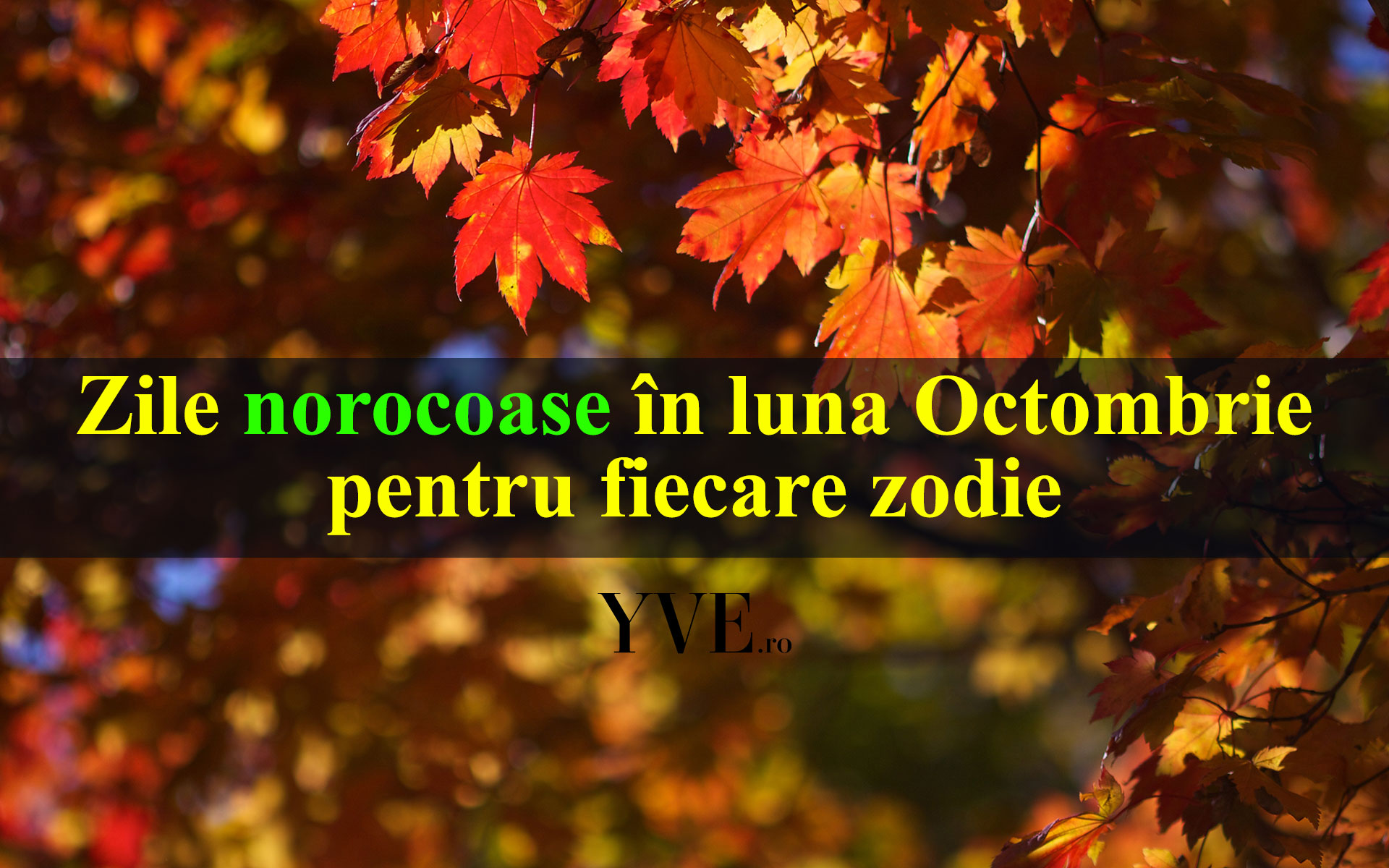 Zile norocoase in luna Octombrie pentru fiecare zodie