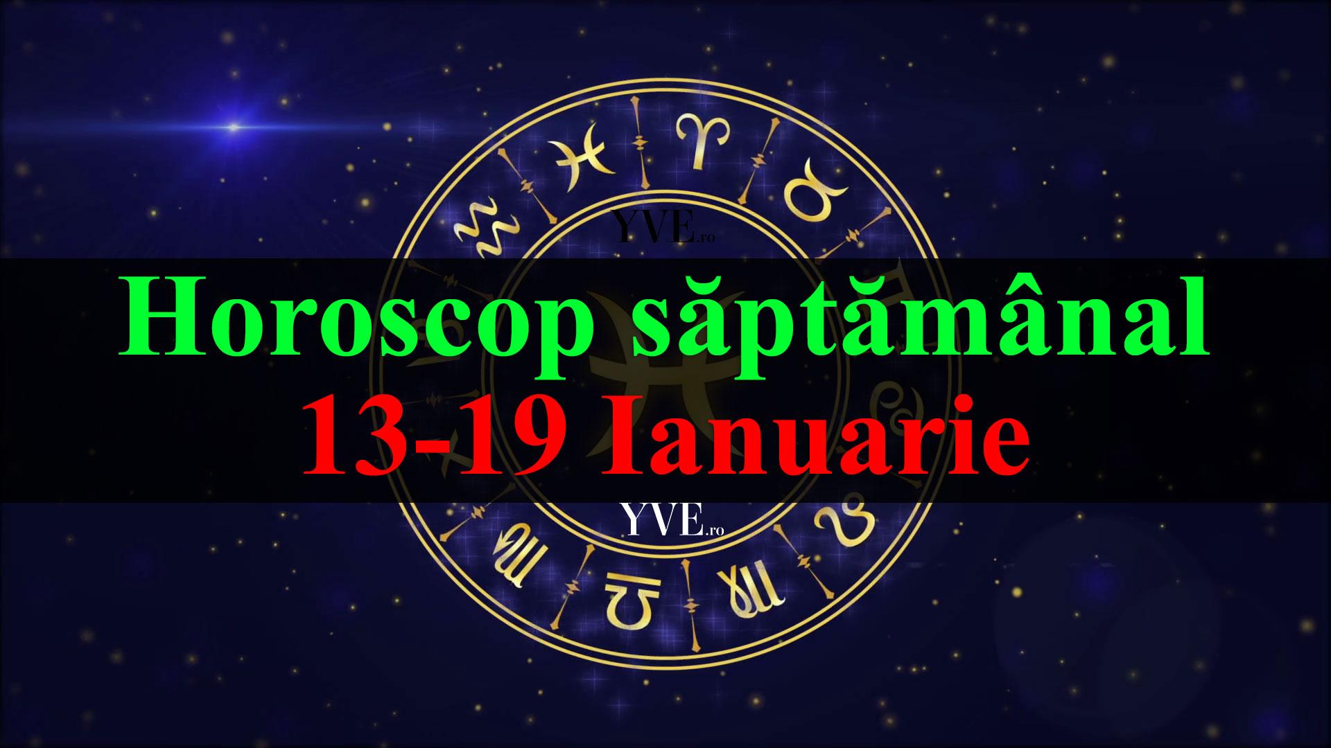 Horoscop saptamanal 13-19 Ianuarie 2020