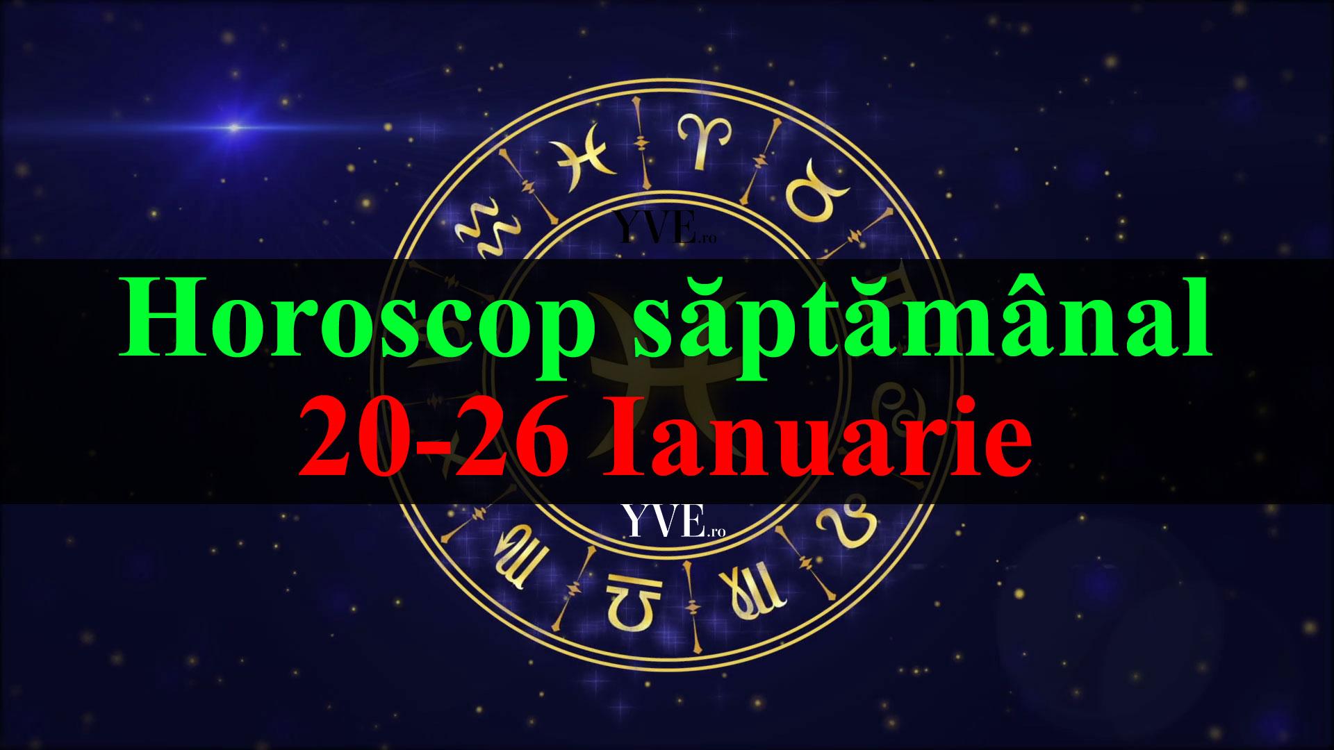 Horoscop saptamanal 20-26 Ianuarie 2020